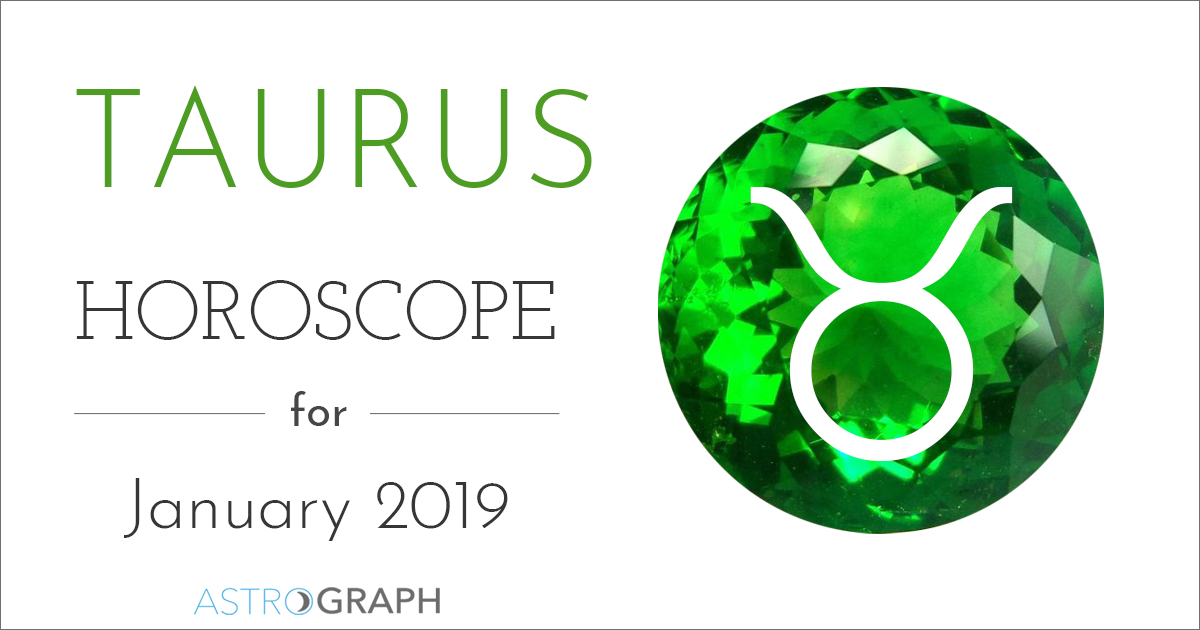 ASTROGRAPH - Taurus Horoscope for January 2019