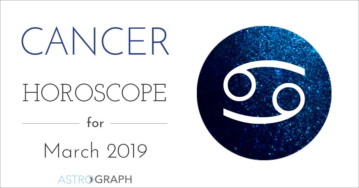 Cancer Horoscope for March 2019