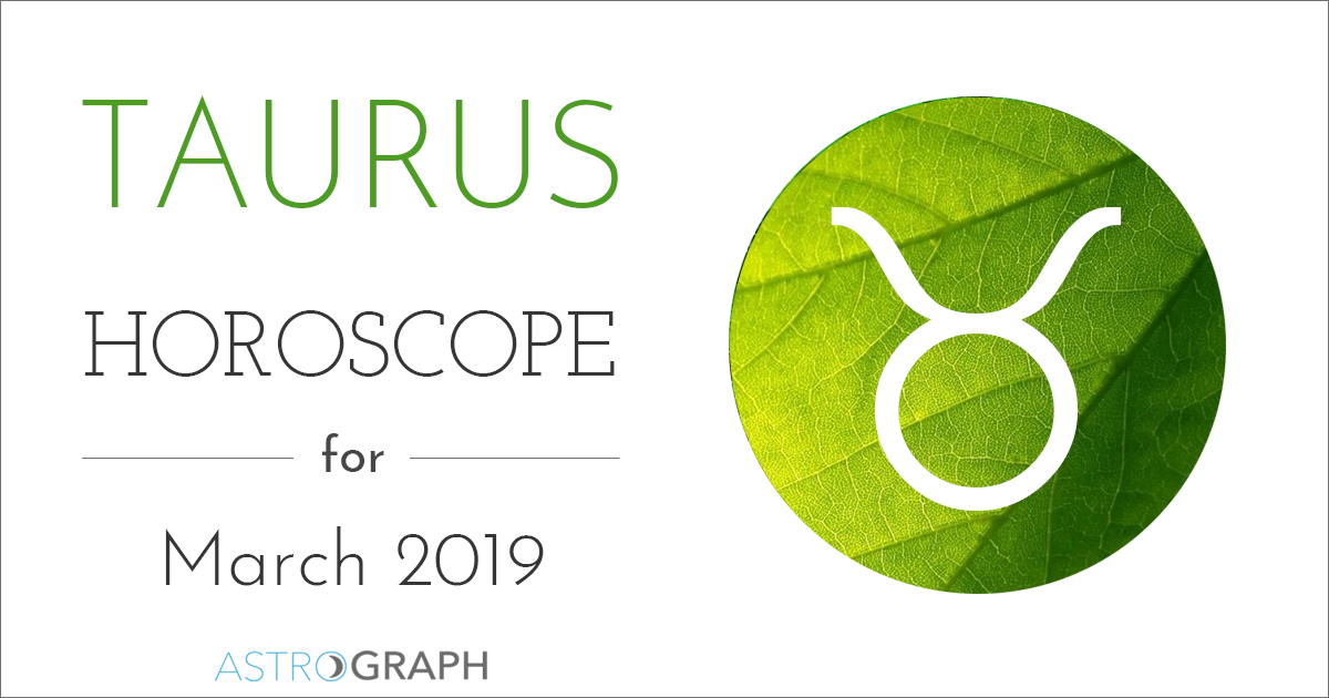 Taurus Horoscope for March 2019