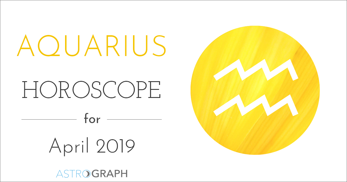 Aquarius Horoscope for April 2019