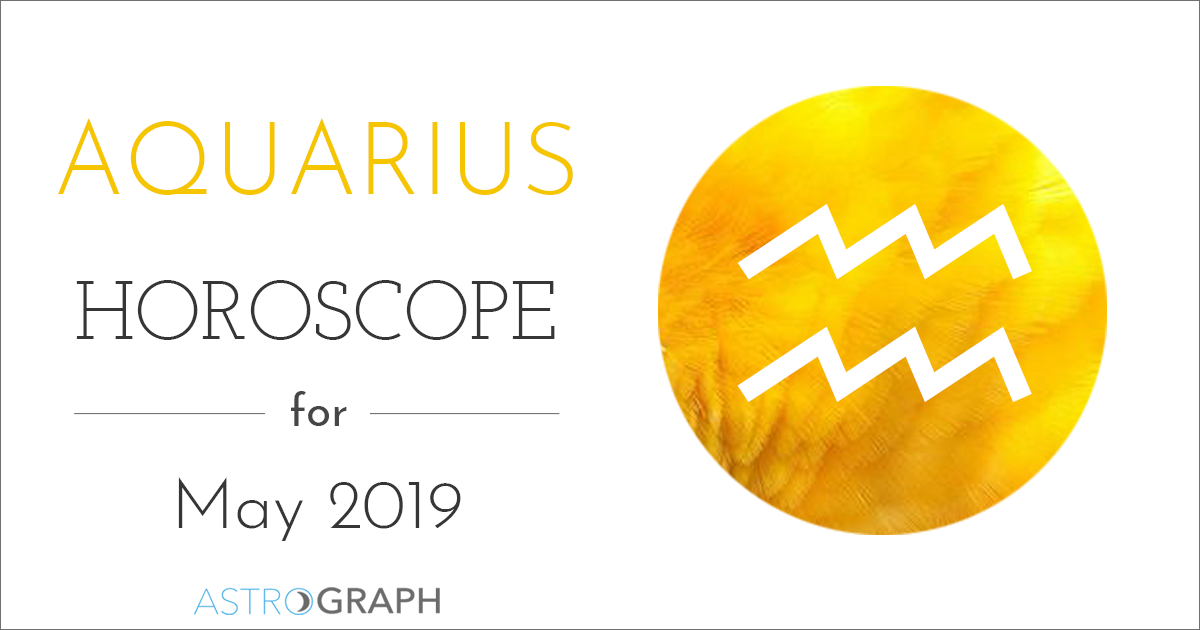 ASTROGRAPH - Aquarius Horoscope for May 2019