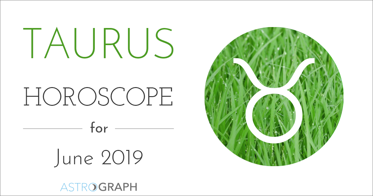 Taurus Horoscope for June 2019