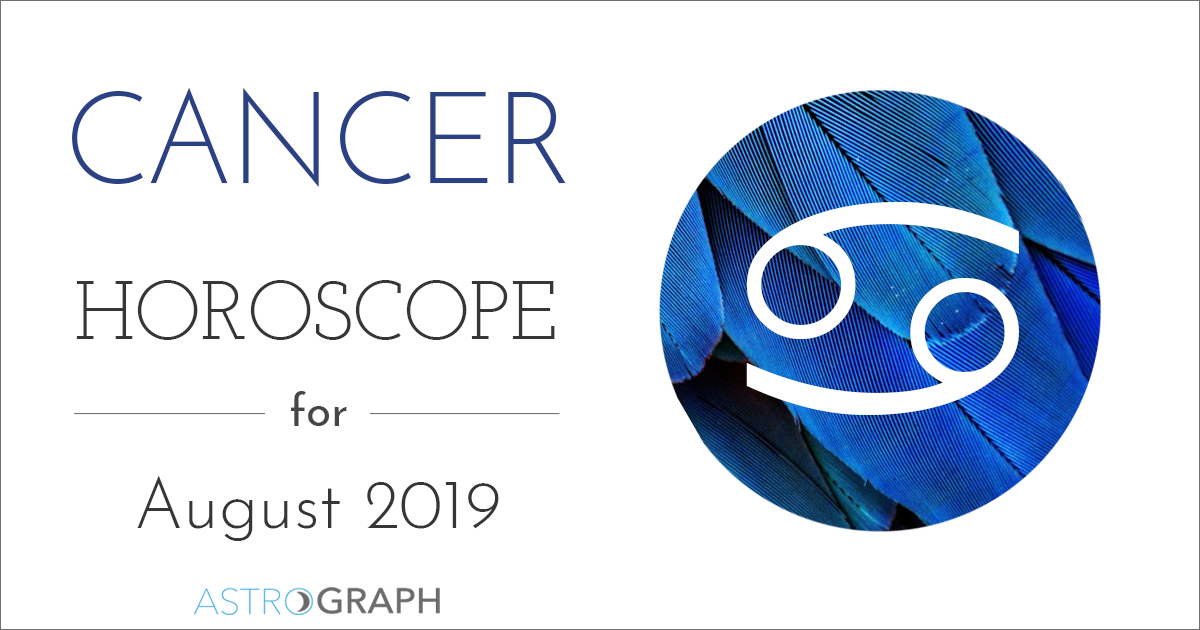 ASTROGRAPH - Cancer Horoscope for August 2019