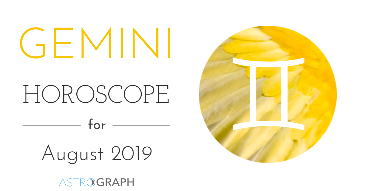 ASTROGRAPH - Gemini Horoscope for August 2019