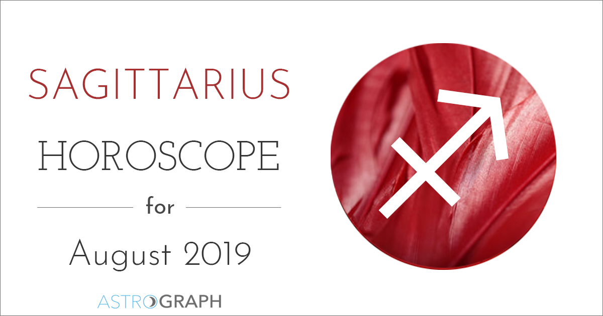 ASTROGRAPH - Sagittarius Horoscope for August 2019