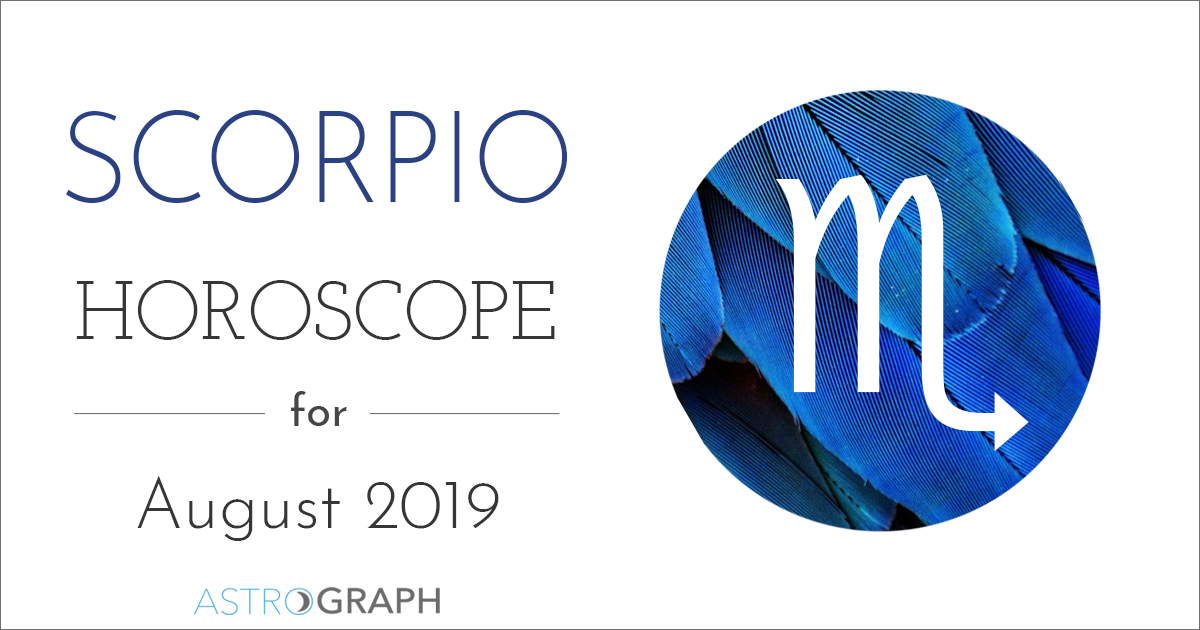 ASTROGRAPH - Scorpio Horoscope for August 2019