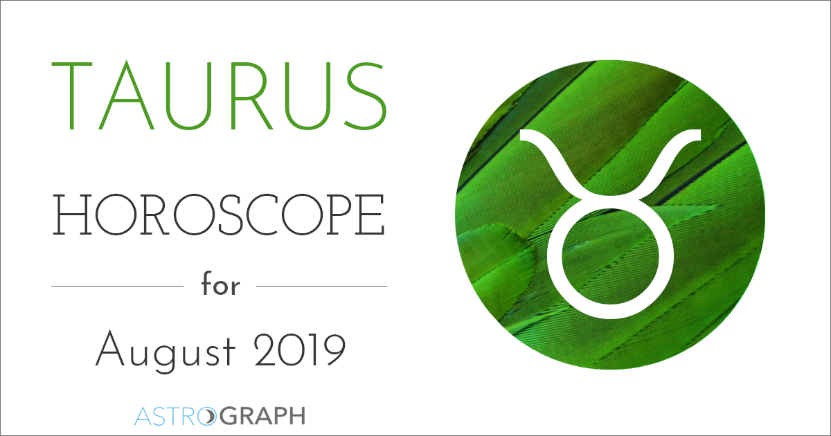 ASTROGRAPH - Taurus Horoscope for August 2019