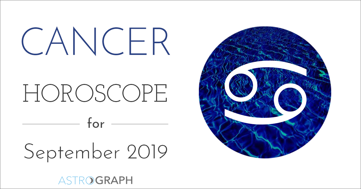 ASTROGRAPH - Cancer Horoscope for September 2019