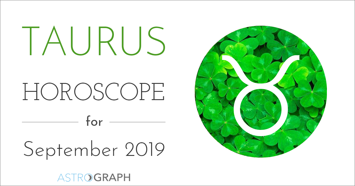 ASTROGRAPH - Taurus Horoscope for September 2019