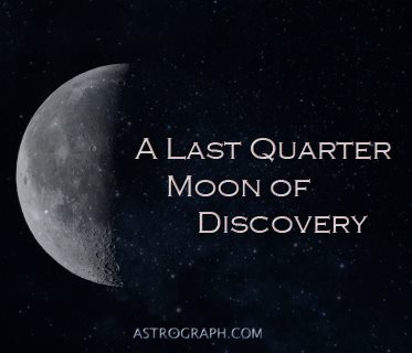A Last Quarter Moon of Discovery