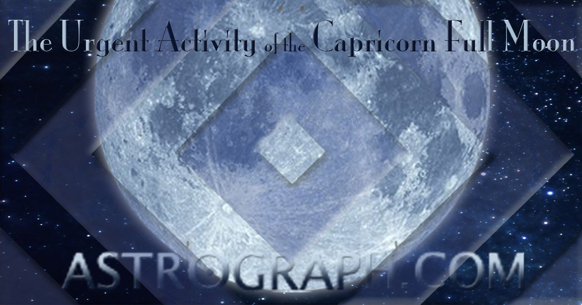 The Urgent Activity of the Capricorn Full Moon