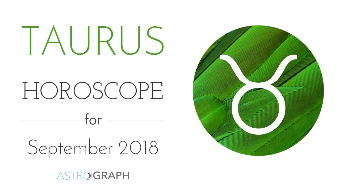 Astrograph Taurus Horoscope For September 2018