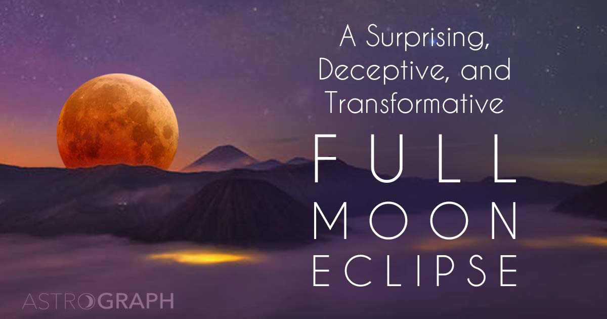 A Surprising, Deceptive, and Transformative Full Moon Eclipse