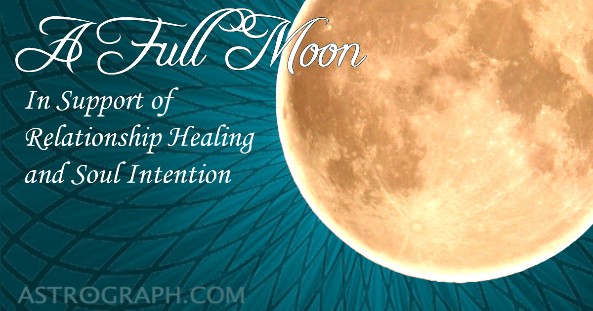 A Full Moon in Support of Relationship Healing and Soul Intention